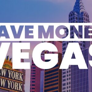 HOW TO VISIT VEGAS ON A BUDGET